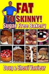 FAT TO SKINNY Sugar Free Bakery