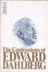 Confessions Of Edward Dahlberg ( Universal Library, Volume 12 )