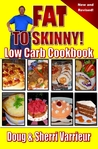 FAT TO SKINNY Low Carb Cookbook New and Revised!