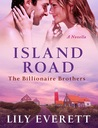 Island Road (Billionaire Brothers, #3)