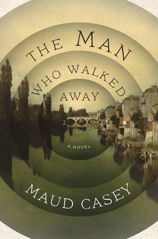 The Man Who Walked Away: A Novel
