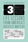 3 Minutes or Less: Life Lessons from America's Greatest Writers