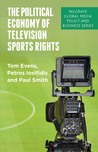 The Political Economy of Television Sports Rights: Between Culture and Commerce