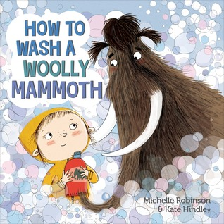 Download How to Wash a Woolly Mammoth by Michelle Robinson, Kate Hindley PDF