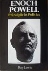 Enoch Powell: Principle in Politics