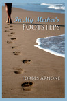 In My Mother's Footsteps by Forbes Arnone