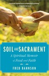 Soil and Sacrament: Four Seasons Among the Keepers of the Earth