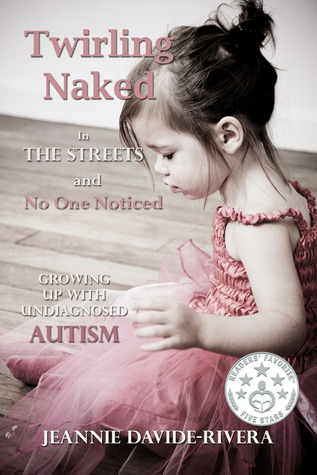 Twirling Naked in the Streets and No One Noticed by Jeannie Davide-Rivera