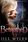 Betrothed by Jill Myles