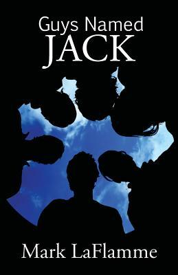 Guys Named Jack by Mark Laflamme