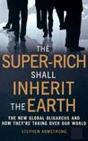 The Super-Rich Shall Inherit the Earth