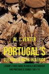 Portugal's Guerrilla Wars in Africa: Lisbon's Three Wars in Angola, Mozambique and Portuguese Guinea 1961-74
