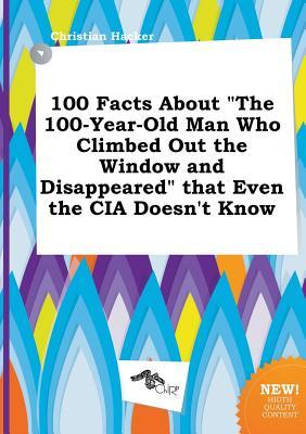 100 facts about the 100 year old man who climbed out the for Window quotes goodreads