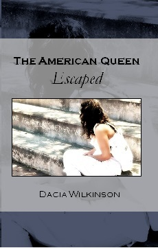 The American Queen by Dacia Wilkinson