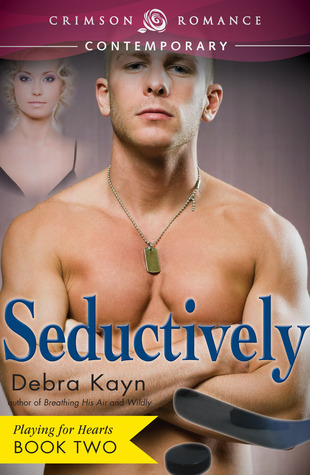 Seductively (Playing for Hearts, #2)