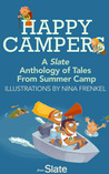 Happy Campers: A Slate Anthology of Tales From Summer Camp