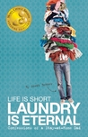 Life Is Short, Laundry Is Eternal by Scott Benner