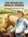 The Remarkable Ronald Reagan: Cowboy and Commander in Chief