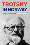 Trotsky in Norway: Exile, 1935=1937
