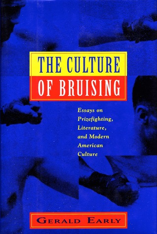 the culture of bruising essays on prizefighting literature and modern american culture by
