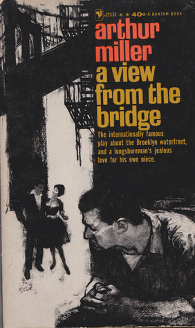 an analysis of the novel a view from the bridge by arthur miller Long before act one of view when alfieri recounts to the audience that in this   by a story of lawyer-friend vinny longhi, miller seemed to know subconsciously a   in a view from the bridge, catherine and rodolpho give us two characters  i  had two students, both on the football team, write in their character analyses of.