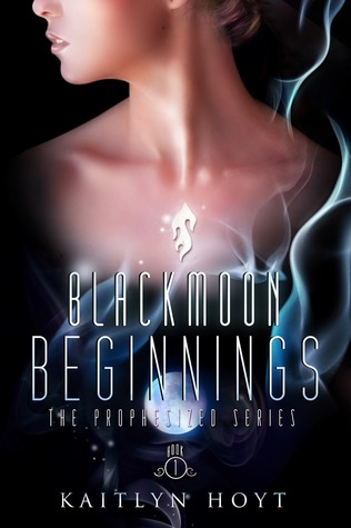 BlackMoon Beginnings (The Prophesized Series, #1)
