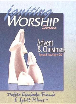 Igniting Worship: Advent & Christmas