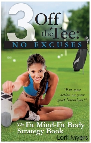 No Excuses, The Fit Mind-Fit Body Strategy Book by Lorii Myers