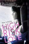 High Risk Love (The Risk Series #1)