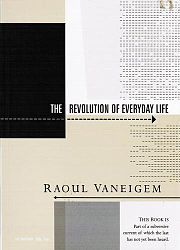 Revolution of Everyday Life by Raoul Vaneigem