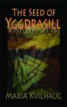 The Seed of Yggdrasill: Deciphering the Hidden Messages in Old Norse Myths