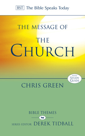 The Message of the Church by Chris  Green