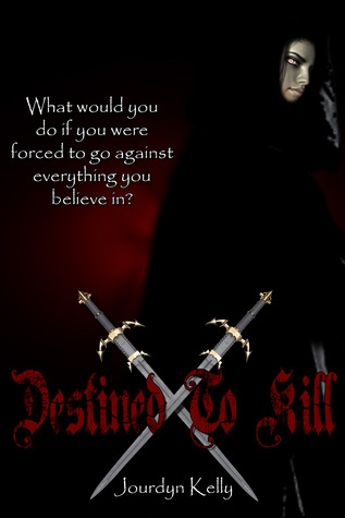 Destined to Kill by Jourdyn Kelly