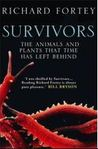 Survivors; the Animals and Plants that Time has Left Behind by Richard Fortey