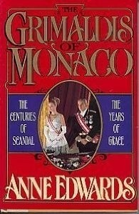 The Grimaldis of Monaco: The Centuries of Scandal, the Years of Grace