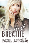 Just Breathe by Rachel Brookes