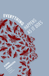 Everything Happens as It Does