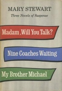 Three Novels of Suspense: Madam, Will You Talk?, Nine Coaches Waiting & My Brother Michael