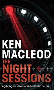 The Night Sessions by Ken MacLeod