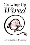 Growing Up Wired