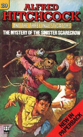 The Mystery of the Sinister Scarecrow (Alfred Hitchcock and The Three Investigators, #29)