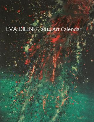 Eva Dillner 2014 Art Calendar by Eva Dillner