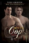 Bryce's Cop (Hot Encounters #2)