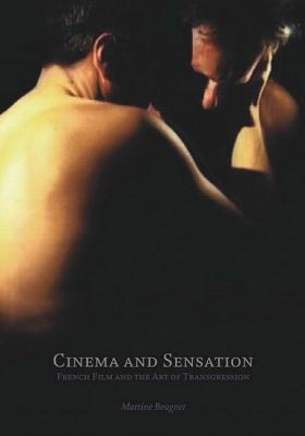 Cinema And Sensation by Martine Beugnet