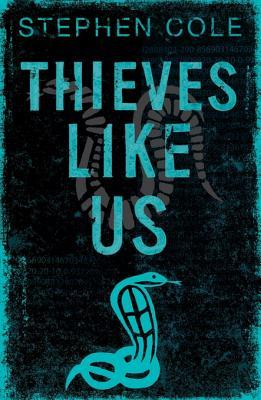 Free Download Thieves Like Us: Rejacketed (Thieves Like Us #1) PDF by Stephen Cole