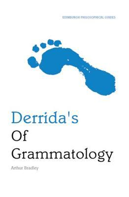 Derrida's Of Grammatology: An Edinburgh Philosophical Guide