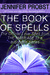 the book of spells by Jennifer Probst