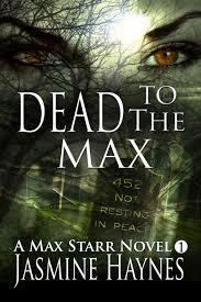 Dead to the Max Max Starr 1