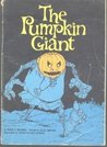 The Pumpkin Giant by Mary E. Wilkins Freeman