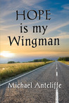 HOPE is my Wingman by Michael Antcliffe